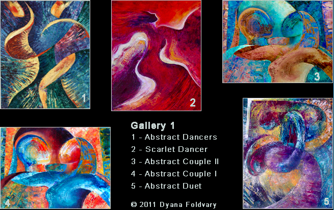 Oil Paintings - Gallery 1, Abstract Dancers, Scarlet Dancer, Abstract Couple II, Abstract Couple I, Abstract Duet © 2011 Dyana Foldvary